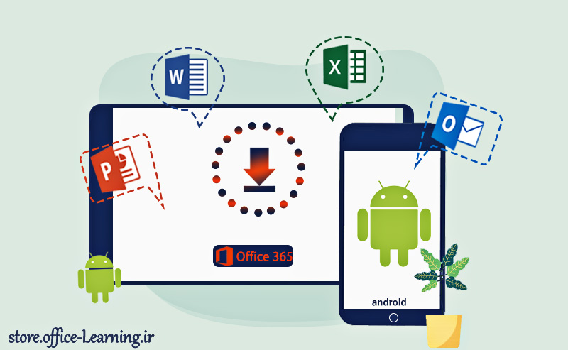دانلود آفیس 365 اندروید-Download Office 365 Android